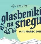 Golte 2018. Glasbeniki slovenske zabavne in narodno-zabavne glasbe vabijo na sneg.
