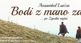 Ansambel Lun`ca - Bodi z mano zdaj