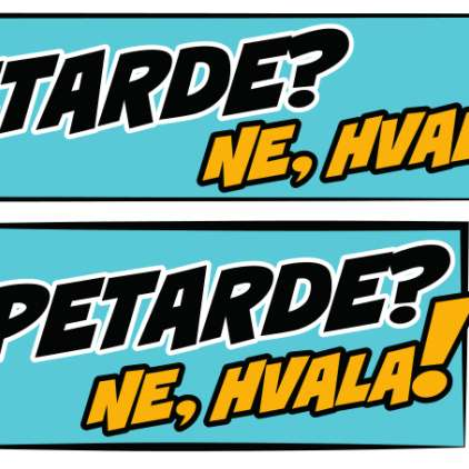 """""""Petarde? Ne, hvala!"""""""