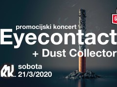 Promocijski koncert: Eyecontact /Slo + Dust Collector / Hr