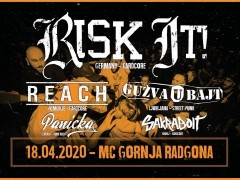 RISK IT / REACH / GUB / PANICKA / SAKRABOLT